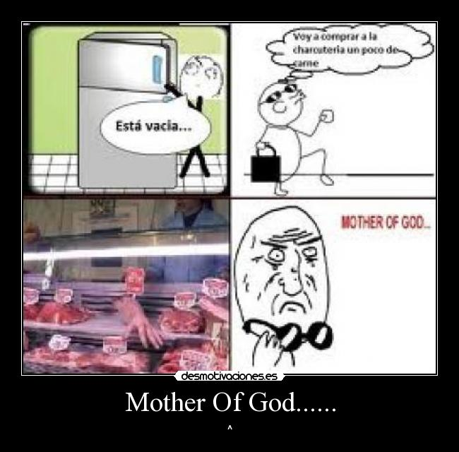 Mother Of God...... - ^