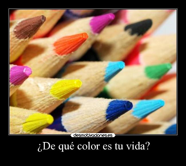 ¿De qué color es tu vida? -