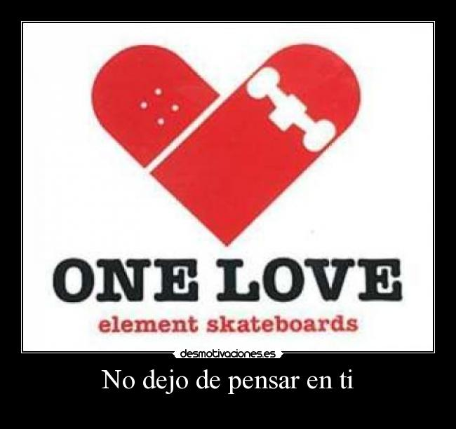 36ffe1dca004e carteles one love skate element dejo pensar desmotivaciones