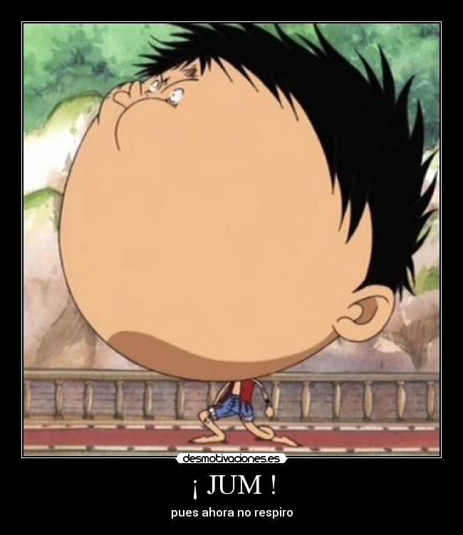 carteles one piece luffy motivacion desmotivacion manga anime jum pues ahora respiro cachondeo meme desmotivaciones