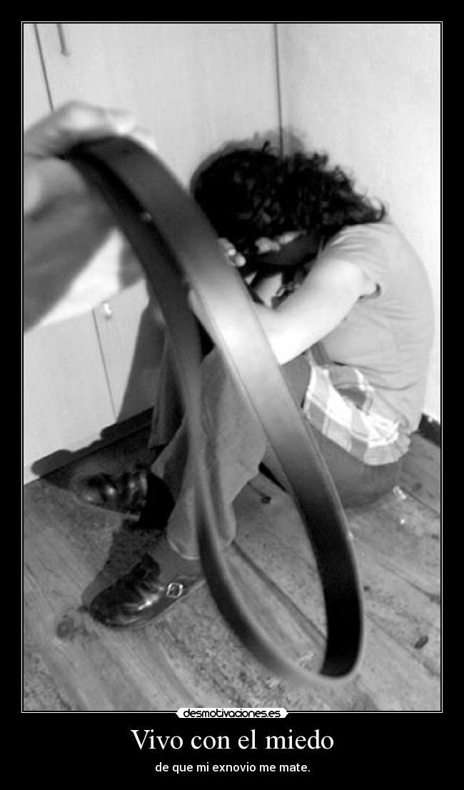 carteles miedo vivo con miedo novio exnovio maltrato violencia matar mujer desmotivaciones