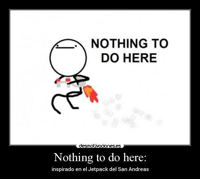 Nothing to do here: - inspirado en el Jetpack del San Andreas
