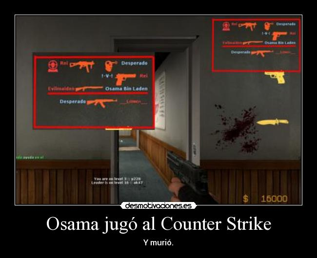 Osama jugó al Counter Strike - Y murió.