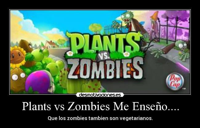 Plants vs Zombies Me Enseño.... -