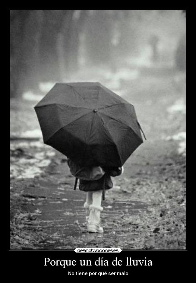 Porque Un Día De Lluvia Desmotivaciones