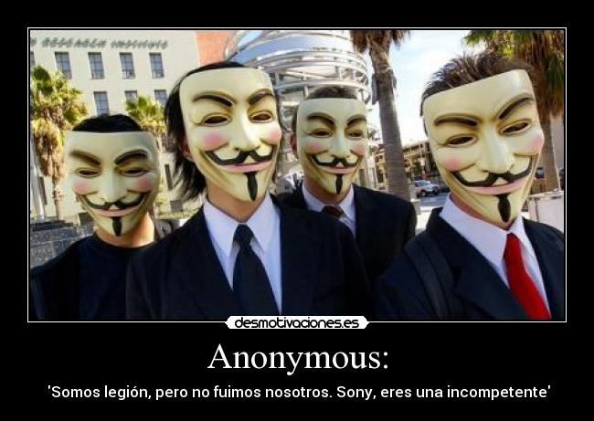 carteles sony anonymous legion ser incompetente desmotivaciones