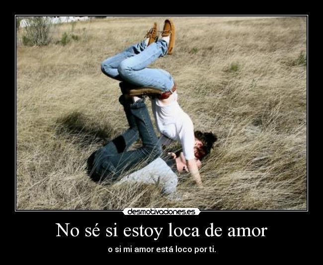 Loco Por ti mi Amor mi Amor Está Loco Por ti