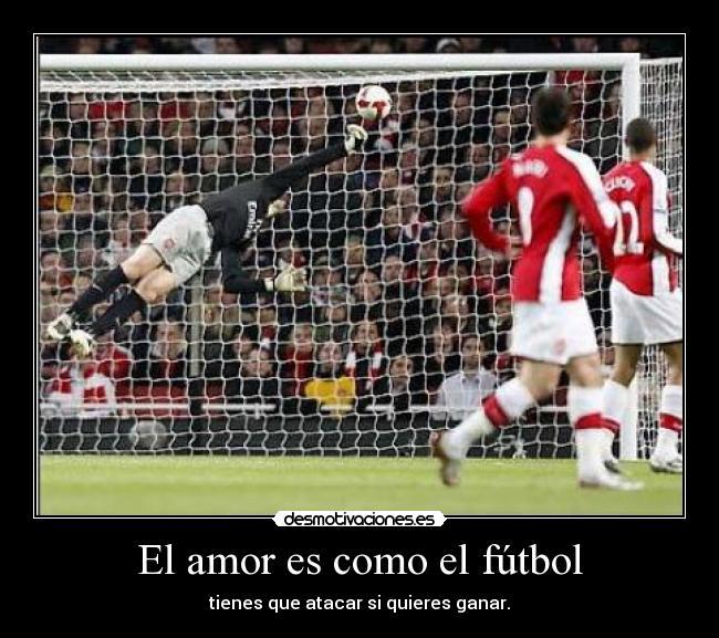 carteles amor futbol vfdsvfdsbgfdbfdbrb desmotivaciones