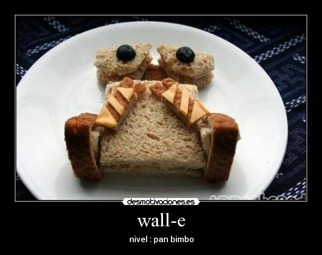 wall-e - nivel : pan bimbo