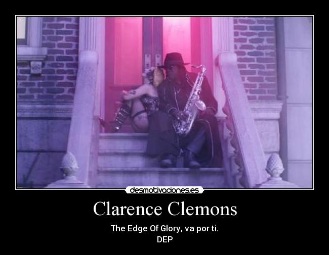 Clarence Clemons - The Edge Of Glory, va por ti. DEP