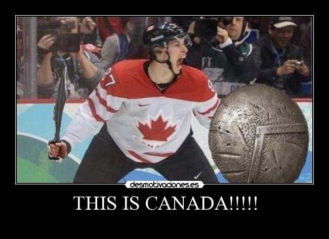 THIS IS CANADA!!!!! -
