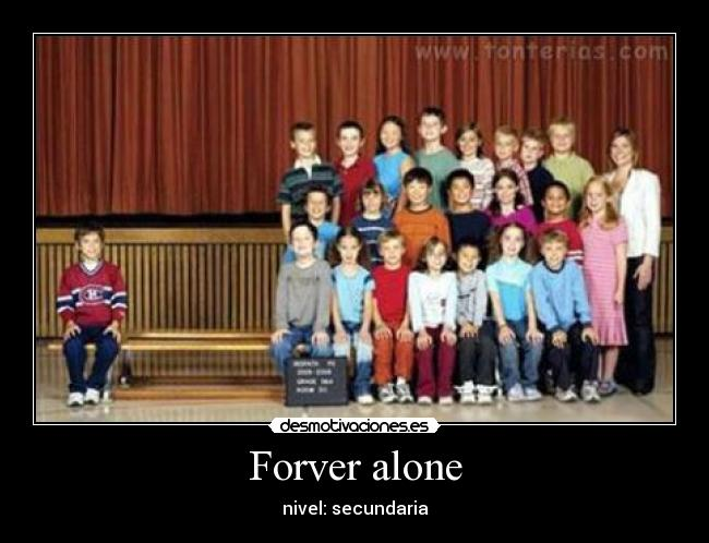 Forver alone - nivel: secundaria