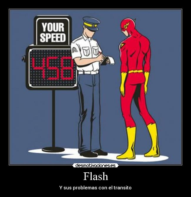Flash - Y sus problemas con el transito