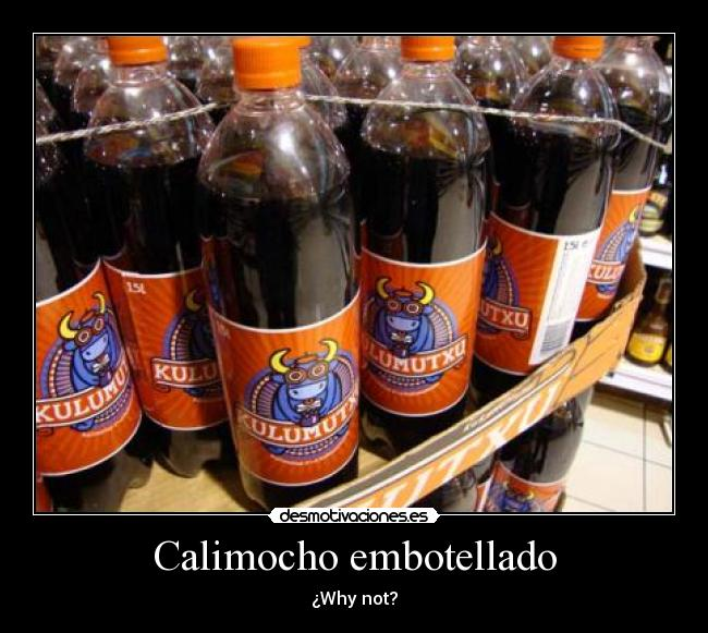 Calimocho embotellado - ¿Why not?