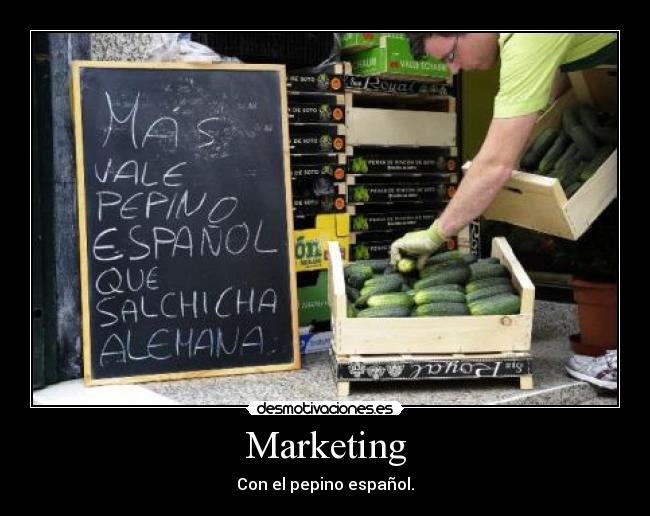 Marketing - Con el pepino español.