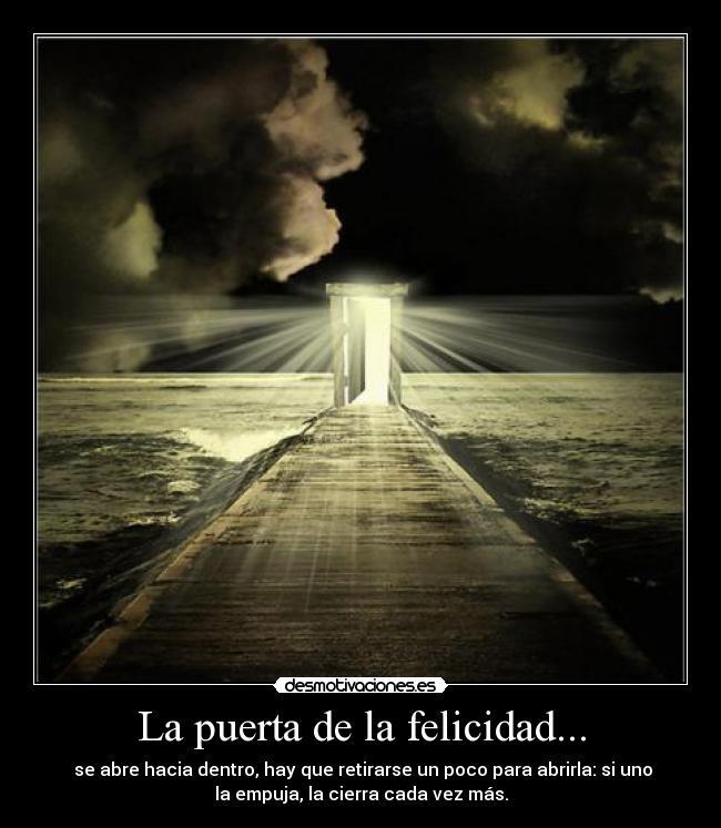 Cuando la puerta de la felicidad se cierra, otra se abre - Taringa!