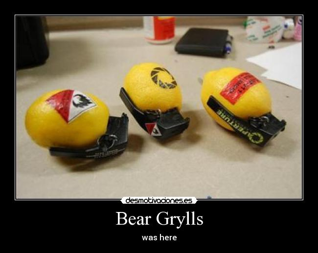 Bear Grylls - was here