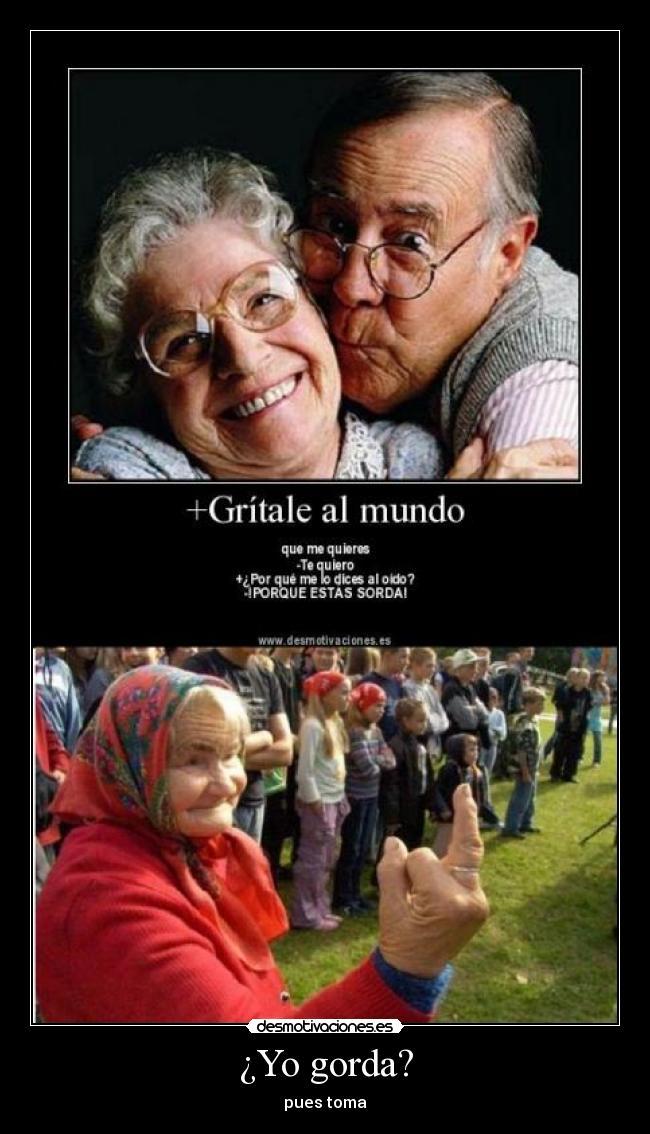 carteles anciana sorda risa jaja desmotivaciones
