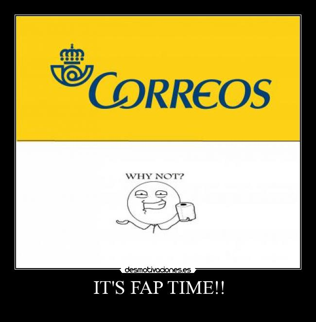 ITS FAP TIME!! -