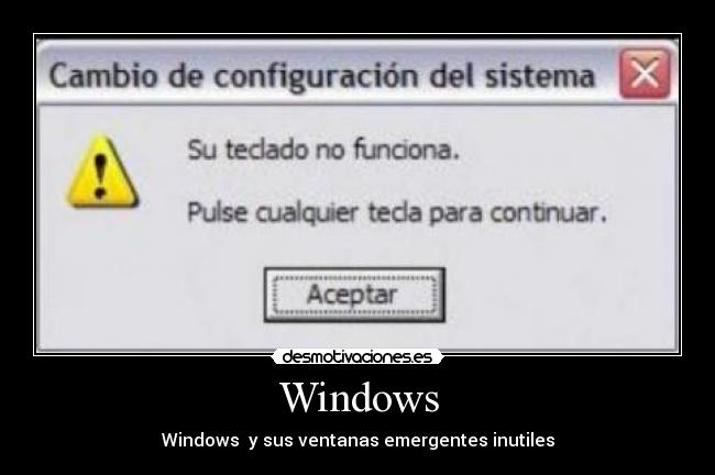 Windows - Windows  y sus ventanas emergentes inutiles
