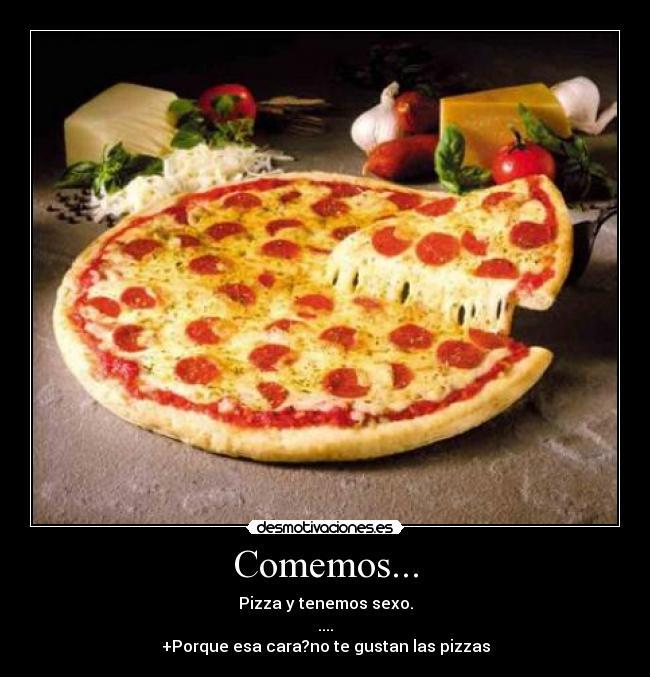 carteles pizzacomemossexono gustan desmotivaciones