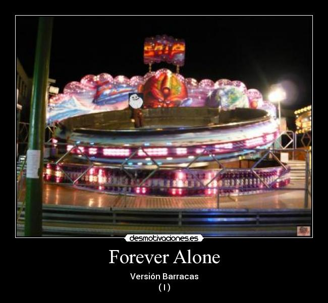 Forever Alone - Versión Barracas ( I )