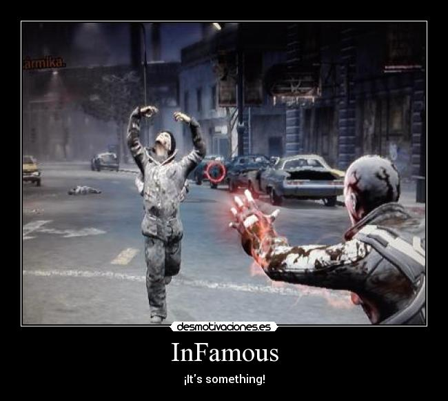 InFamous - ¡Its something!
