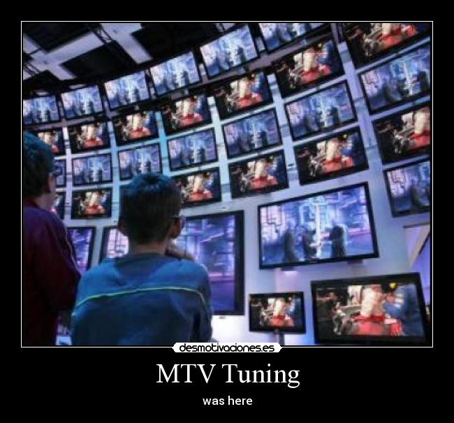 MTV Tuning - was here