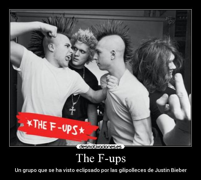 The F-ups - Un grupo que se ha visto eclipsado por las gilipolleces de Justin Bieber