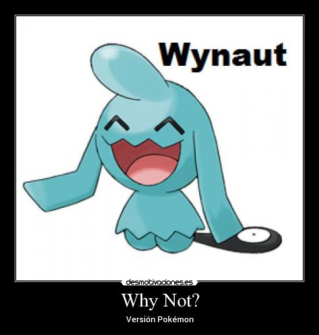Why Not? - Versión Pokémon