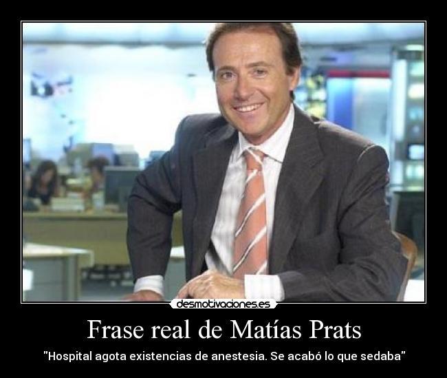Frase Real De Matías Prats Desmotivaciones