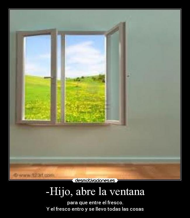 hijo abre la ventana desmotivaciones