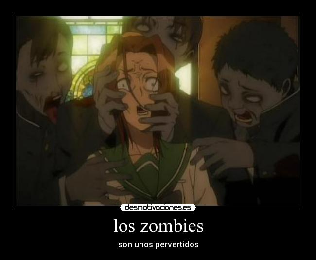carteles zombies hotd highschool the dead anime pervertido ignacx desmotivaciones