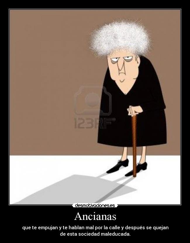 Carteles Y Desmotivaciones De Ancianas
