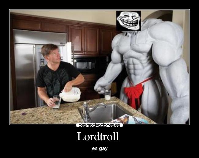 Lordtroll  - es gay