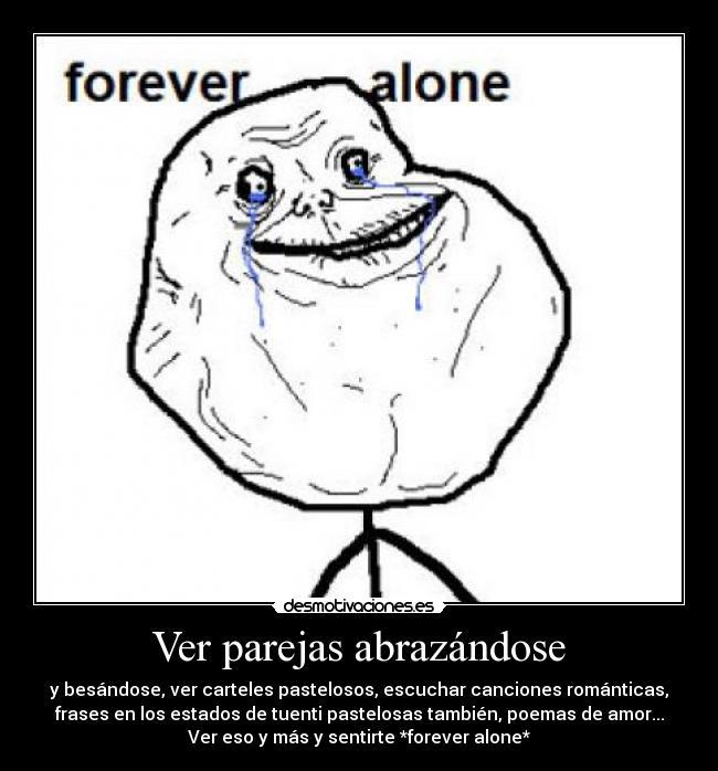 carteles forever alone memes parejas amor besos tuenti desmotivaciones