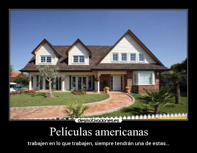 Pel culas americanas desmotivaciones - Casas de peliculas ...