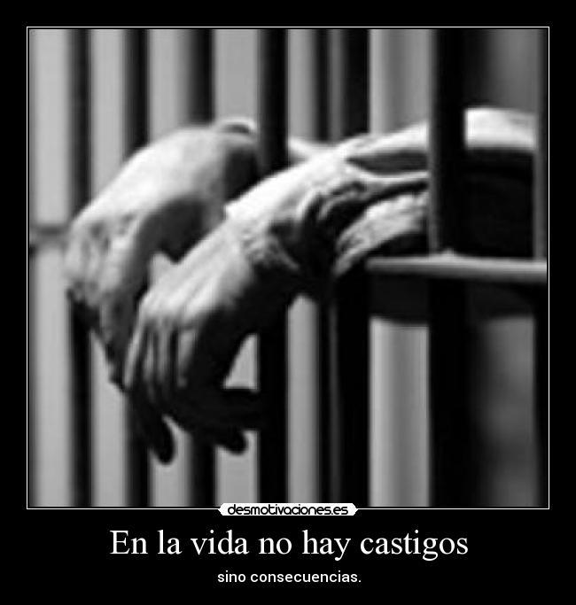 En La Vida No Hay Castigos Desmotivaciones