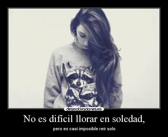 No-es-dificil-llorar-en-soledad