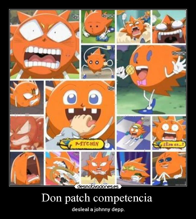 Don patch competencia  - desleal a johnny depp.