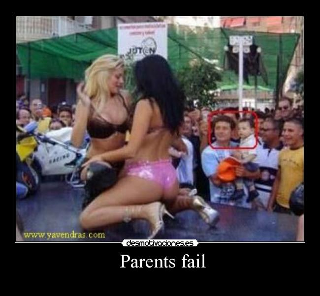 Parents fail -