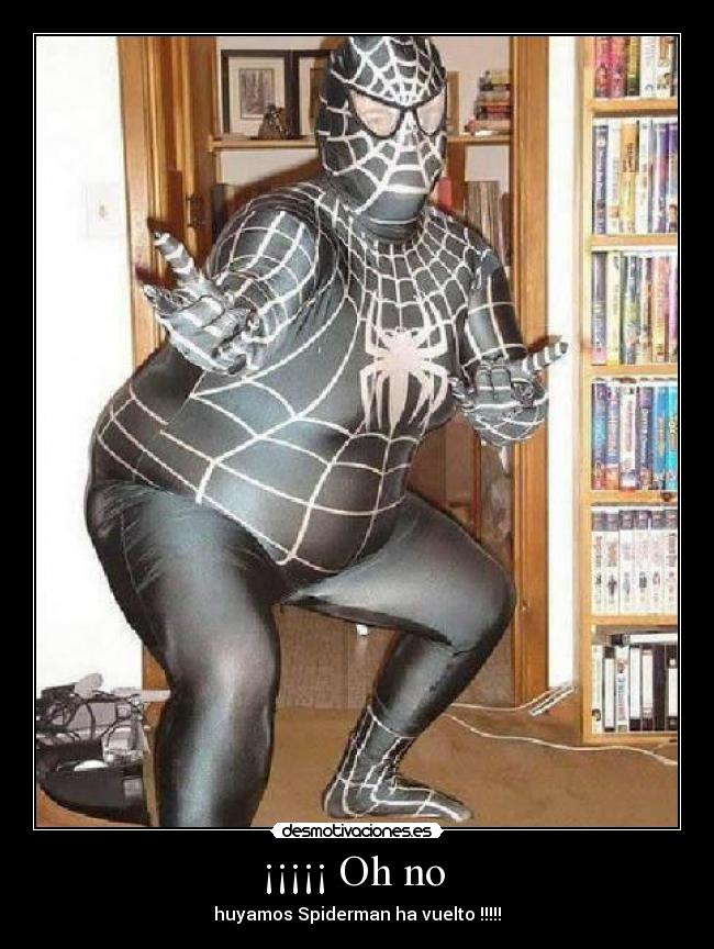 ¡¡¡¡¡ Oh no  - huyamos Spiderman ha vuelto !!!!!