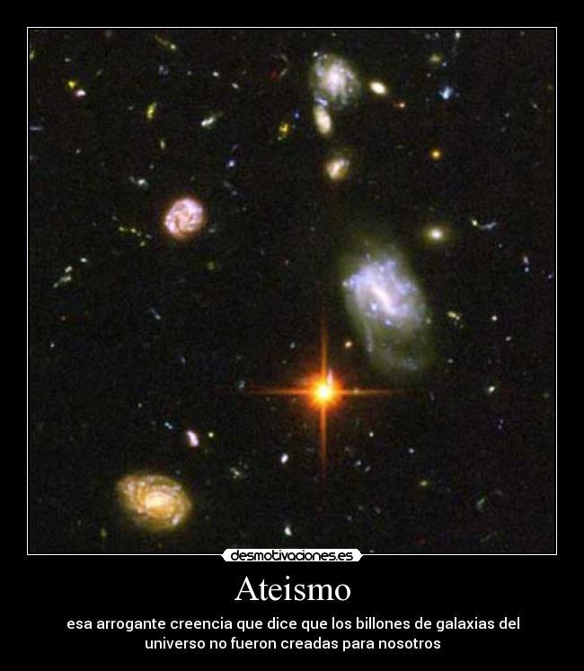 carteles dios ateo ateismo galaxias universo desmotivaciones
