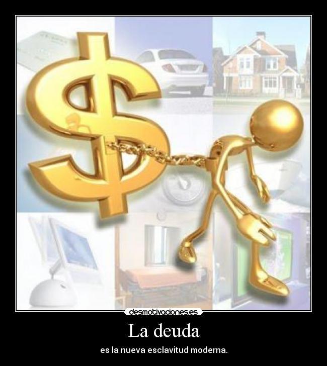 carteles deuda esclavitud moderna desmotivaciones