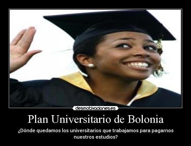 Plan Universitario De Bolonia Desmotivaciones