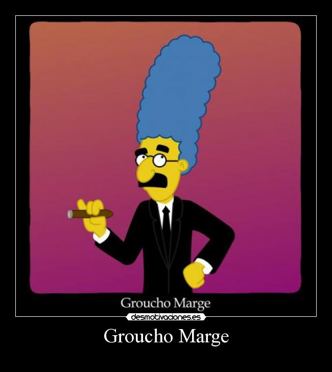 carteles groucho marge simpsons hermanos marx desmotivaciones