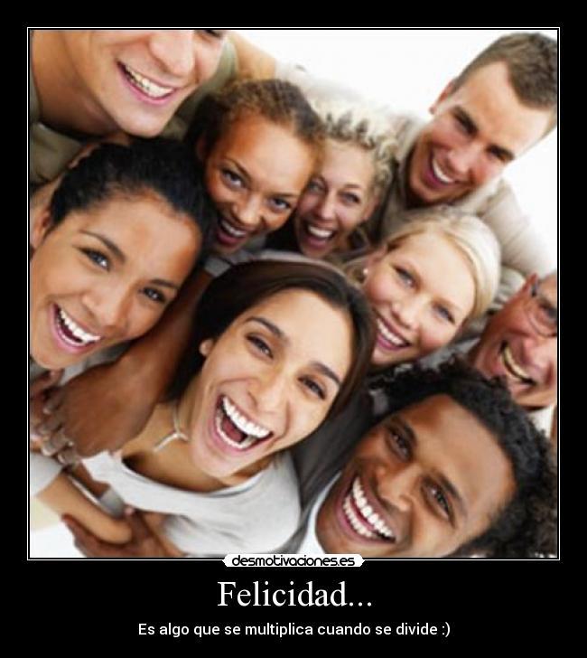 carteles felicidad felicidad multiplica personas alegria desmotivaciones