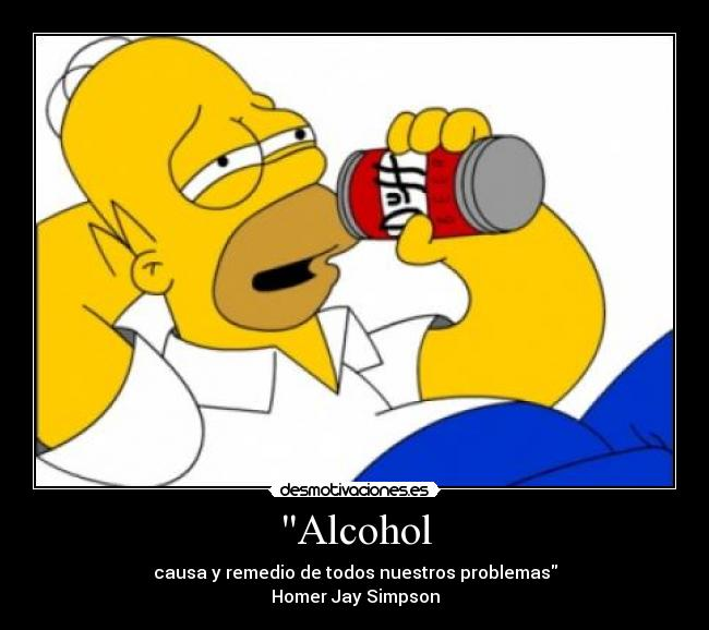 Alcohol - causa y remedio de todos nuestros problemas Homer Jay Simpson