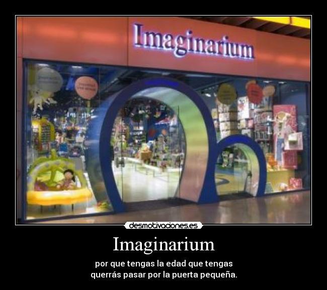 Im genes y carteles de imaginarium pag 2 desmotivaciones for Puerta imaginarium