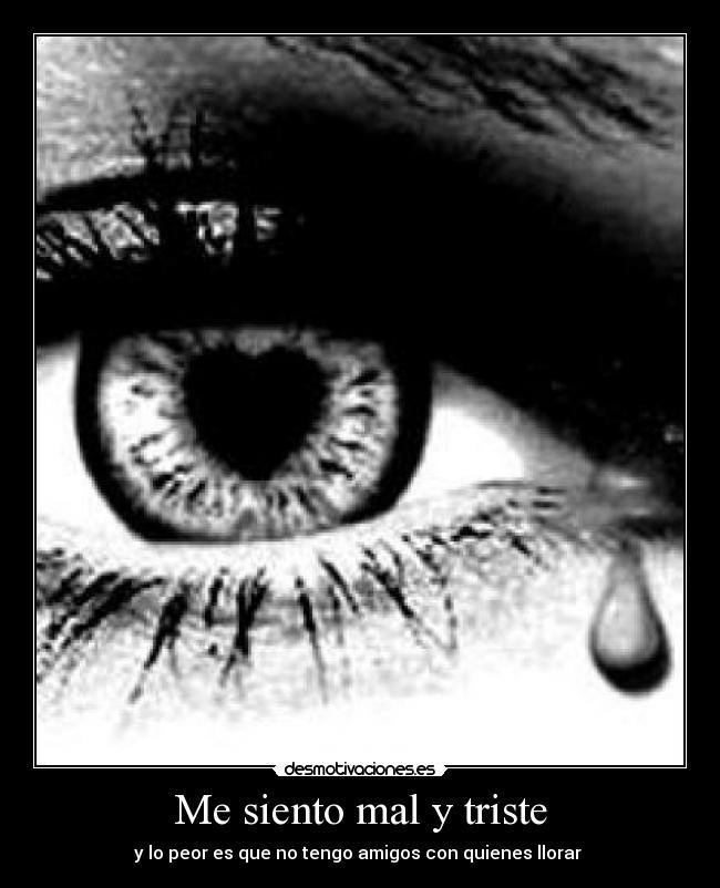 Me Siento Mal Y Triste Desmotivaciones